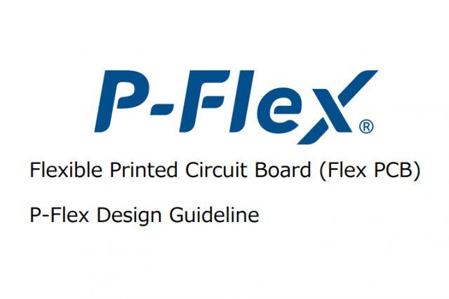 Flexible Printed Circuit Board (Flex PCB) P-Flex Design Guideline