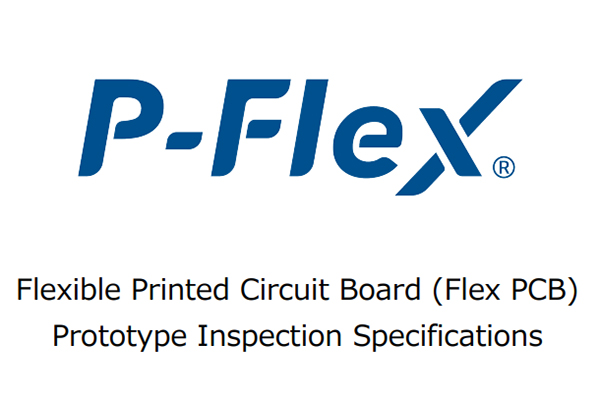 Our Prototype Inspection Specifications for the Flexible PCB, P-Flex🄬 is now available! (v2.0.0)